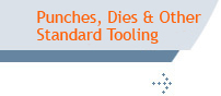 Punches, Dies and Other Standard Tooling Supplies