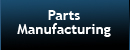Parts Manufacturing